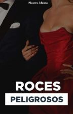 Roces Peligrosos [3° TEMPORADA] by WhereIsMyClothes