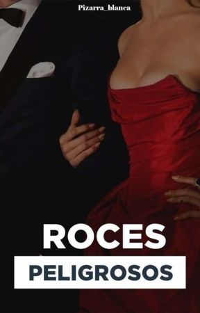 Roces Peligrosos [3° TEMPORADA] by WhereIsMyClothes