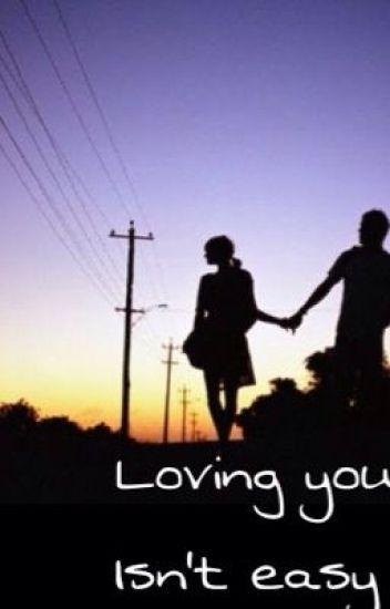 Loving You Isn't Easy
