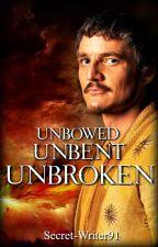 Unbowed, Unbent, Unbroken [Oberyn Martell] by Secret-writer91