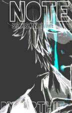 NOTE : SEASON 1 by arthif