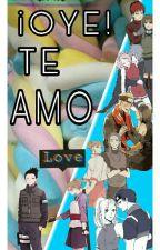 ¡Oye! Te Amo  by YamilethChavez09