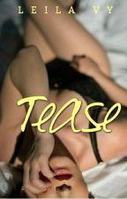 Tease (18+) by RamenLady
