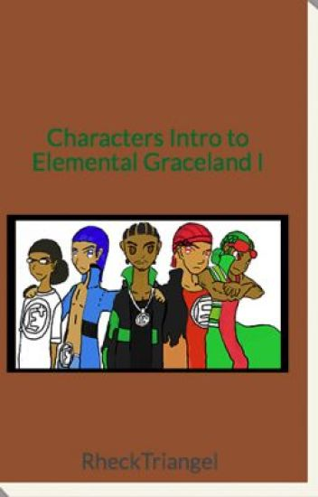 Characters Intro to Elemental Graceland I