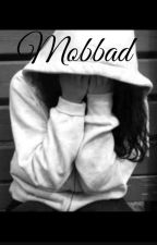 Mobbad.. by SandraH12