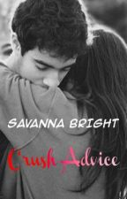 Crush Advice by SavannaBright7