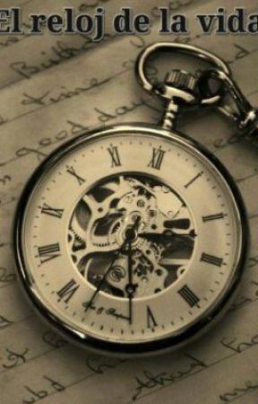El Reloj De La Vida Capítulo 1 Wattpad