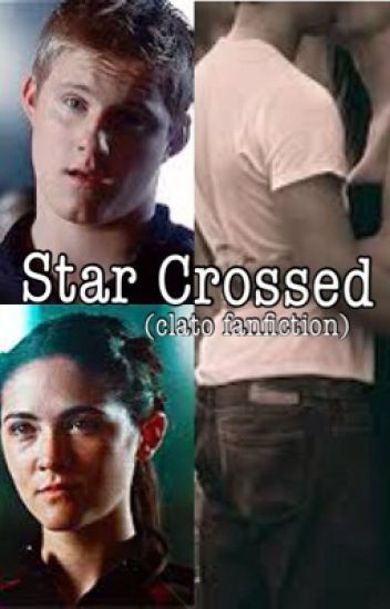 Star Crossed (Clato Fanfiction)