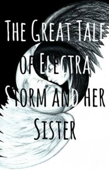The Great Tale of Electra Storm and her Sister