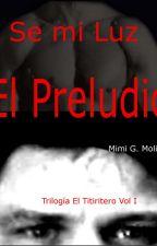 Se mi Luz (I): El preludio by MimiMoliner