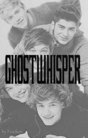 Ghostwhisper (Louis Tomlinson FF/Fortsetzung zu BSE) *beendet*