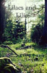 Lilacs and Lilies by RAWRImADinosaurrrrr
