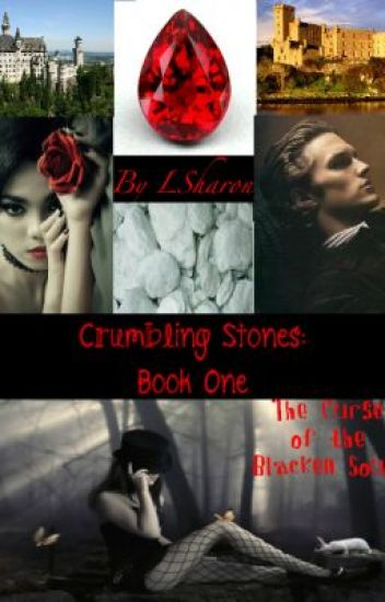 Crumbling Stones: Book 1:The Curse of the Blacken Souls