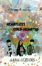 Heartless And Cold-Hearted Gang Leaders ( BETWEEN HOT &' COOL ) by Darbylvs05