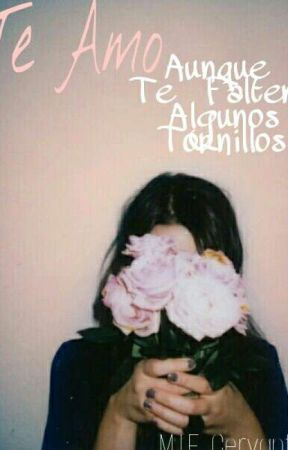 Te Amo, Aunque Te Falten  Algunos Tornillos by MEIIXER1996