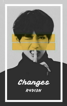 Changes // A V Fanfiction by R4VI3N
