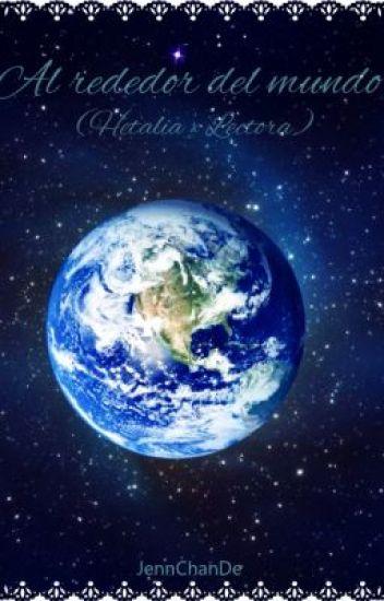 Al rededor del mundo (Hetalia × Lectora) CANCELADA