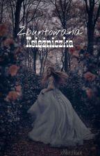 Zbuntowana Księżniczka ✓ by _elifica_