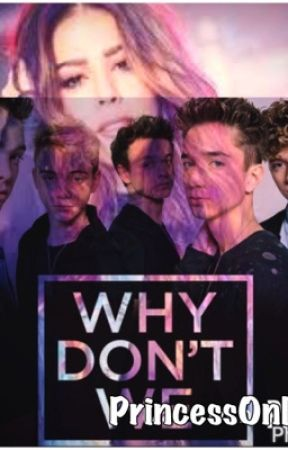 Why Don't We fanfic by PrincessOnlyMe