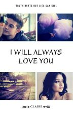 I will always love you by claire_8778