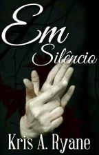 Em Silêncio by Kris632