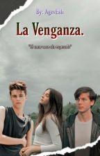 La Venganza. [Chandler Riggs y tú] by NovelasDeTWD