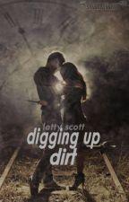 Digging up Dirt (Rewritting) by kiss_halin