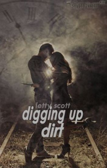 Digging up Dirt (Rewritting)