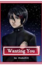 Wanting You - A Yandere Simulator Fanfic by Chubs916