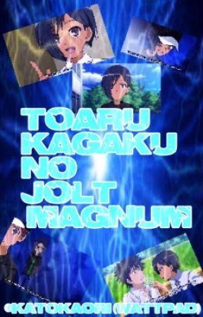 To Aru Kagaku no Jolt Magnum by KatoKaori