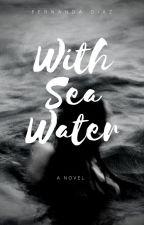 With sea water by FernandaDaz2