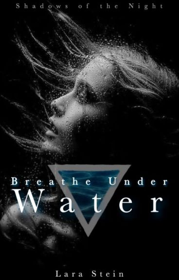 Breathe Under Water, Shadows of the Night 1
