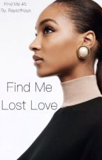 Find Me Lost Love  by RaysofKays