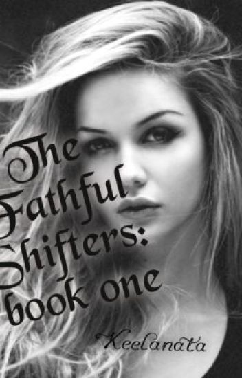 The Faithful Shifters: Book 1