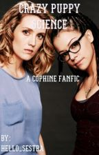 Crazy Puppy Science//A Cophine Fanfic {COMPLETED} by you_took_my_broccoli