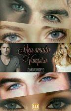 Meu Amado Vampiro  (Completa) by YoyoDriigues