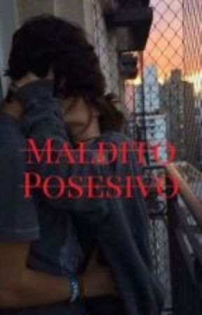 Maldito posesivo  by galadriel1310