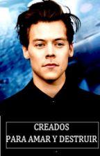 CREADOS PARA AMAR Y DESTRUIR |L.S /OS| by Stef_Larry