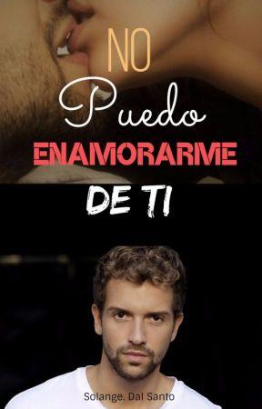 No Puedo Enamorarme De Ti  by SolangeDalSanto