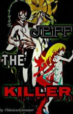 mi historia con jeff the killer (tu y jeff the killer) ( jeff y tu) by valenisachiriman01