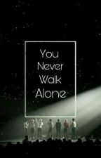 You Never Walk Alone || BTS by kxreaboo