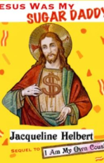 Jesus Was My Sugar Daddy