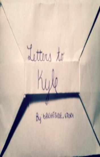 Letters to Kyle
