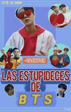 Las estupideces de BTS  Humor  © by -Taekyux