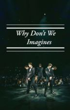 Why Don't We imagines  by wdwcookiies