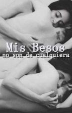 Mis besos no son de cualquiera (Camren) by Ignacia_Lolo