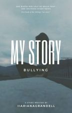 My story : bullying by IIArianaGrandell