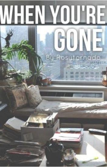 When You're Gone ➳ NH (hiatus)