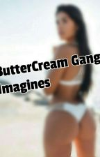 Buttercream Gang Imagines by SuggyLover1