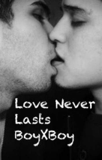 Love Never Lasts (Boy x Boy)